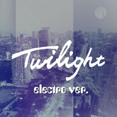 トワイライト electro ver.